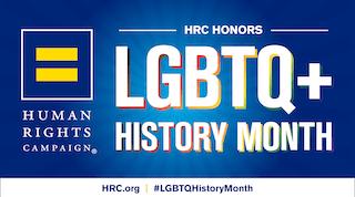 HRC honors LGBTQ+ history month. HRC.org.
