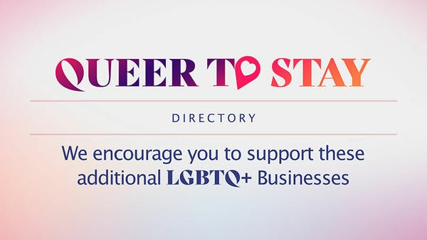 Queer to Stay: An LGBTQ+ Business Preservation Initiative