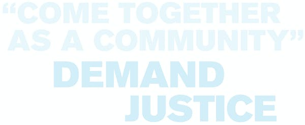 Text that reads: Come Together as a Community Demand Justice