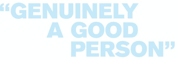 Text that reads: Genuinely a good person