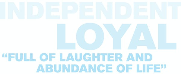 """Text that reads: Independent, Loyal """"Full of Laughter and Abundance of Life"""""""