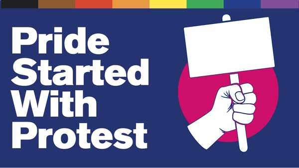 """Text reads """"Pride Started with Protest"""""""