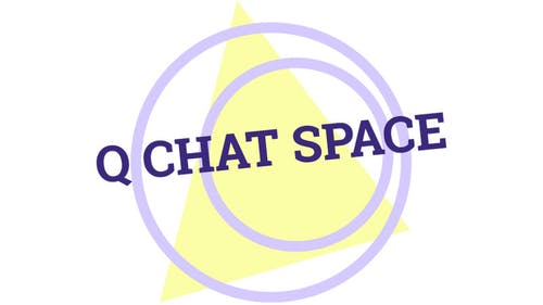 Q Chat Space