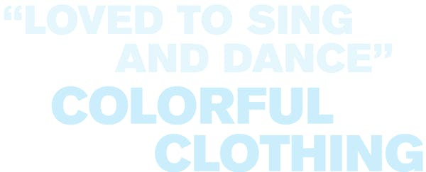 Word cloud: loved to sing and dance, colorful clothing